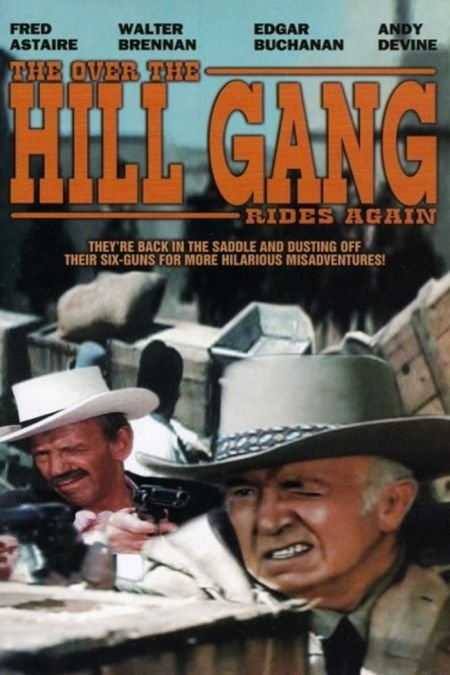 Over-the-Hill Gang Rides Again, The