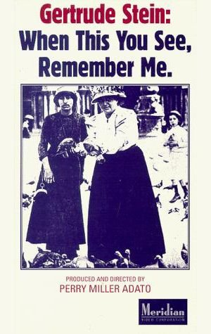 Gertrude Stein: When This You See, Remember Me