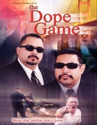 Dope Game, The