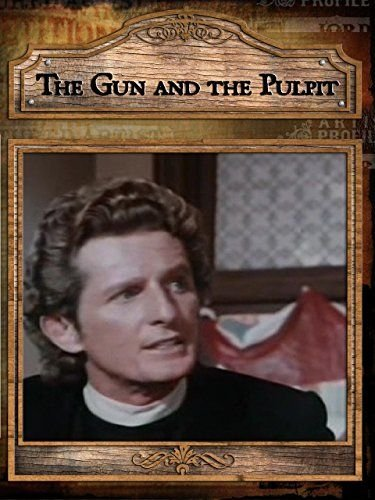 Gun and the Pulpit, The