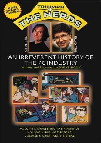 Triumph of the Nerds: The Rise of Accidental Empires, The