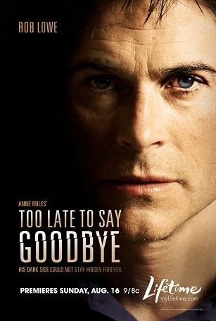 Too Late to Say Goodbye
