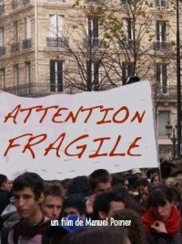 Attention, Fragile